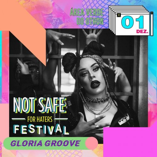 [ FESTIVAL NOT SAFE FOR HATERS - GLORIA GROOVE - TROPKILAZ - AFROCIDADE]